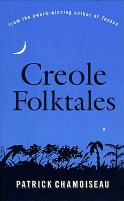 Creole Folktales - Chamoiseau, Patrick