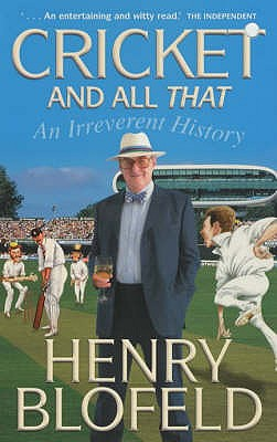 Cricket and All That - Blofeld, Henry