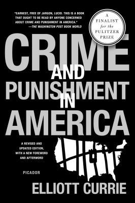 Crime and Punishment in America - Currie, Elliott