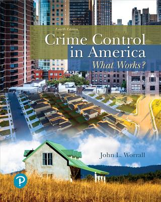 Crime Control in America: What Works? - Worrall, John L.
