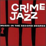Crime Jazz: Music in the Second Degree