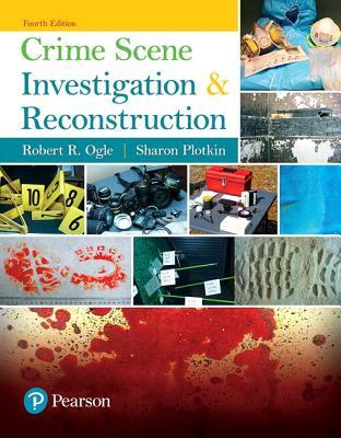 Crime Scene Investigation and Reconstruction - Ogle, Robert R., Jr., and Plotkin, Sharon