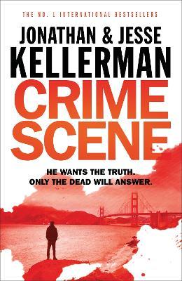 Crime Scene - Kellerman, Jonathan, and Kellerman, Jesse