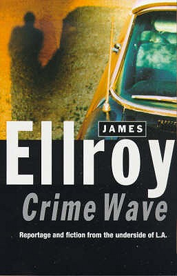 Crime Wave - Ellroy, James