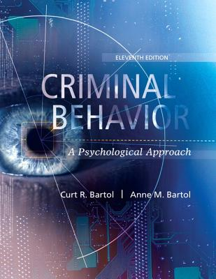 Criminal Behavior: A Psychological Approach - Bartol, Curt R., and Bartol, Anne M.