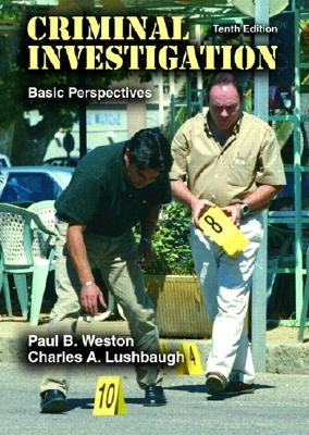 Criminal Investigation: Basic Perspectives - Weston, Paul B, and Lushbaugh, Charles A