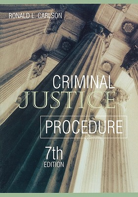 Criminal Justice Procedure - Carlson, Ronald L