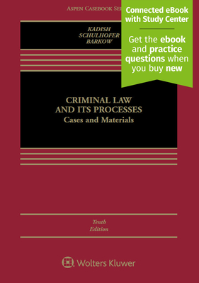 Criminal Law and Its Processes: Cases and Materials - Kadish, Sanford H