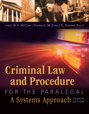 Criminal Law and Procedure for the Paralegal - McCord, James W H, and McCord, Sandra L, and Bailey, C Suzanne