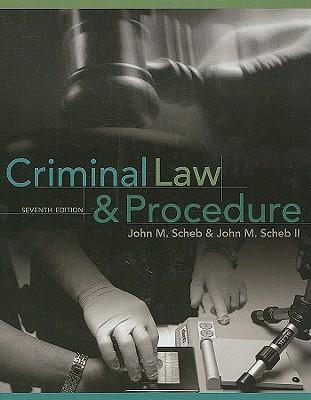 Criminal Law and Procedure - Scheb, John M, and Scheb, John M, II