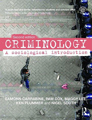 Criminology: A Sociological Introduction, 2nd Edn. - Carrabine, Eamonn, and Cox, Pamela, Dr., and Lee, Maggy