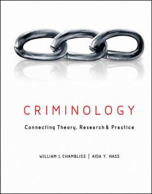 Criminology: Connecting Theory, Research, and Practice - Chambliss, William J., and Hass, Aida Y.