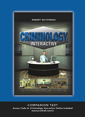 Criminology Interactive Companion Text - Mutchnick, Robert J