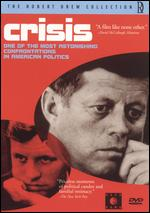 Crisis: Behind a Presidential Commitment - Robert Drew