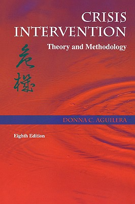 Crisis Intervention: Theory and Methodology - Aguilera, Donna C