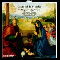 Cristóbal de Morales: O magnum mysterium - Weser-Renaissance; Manfred Cordes (conductor)