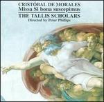 Crist?bal de Morales: Missa Si bona suscipimus