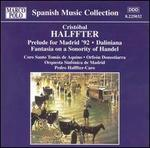 Crist?bal Halffter: Prelude for Madrid '92; Daliniana; Fantasia on a Sonority of Handel