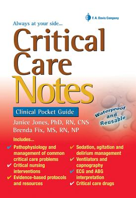 Critical Care Notes: Clinical Pocket Guide - Jones, Janice, PhD, and Fix, Brenda, MS, RN, NP