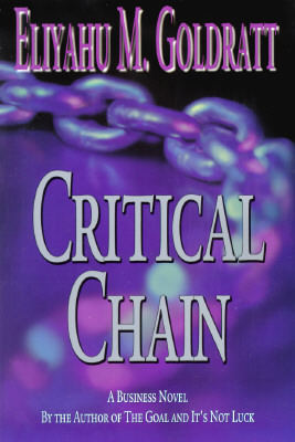 Critical Chain - Goldratt, Eliyahu M