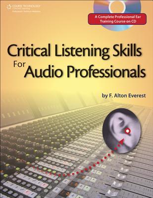 Critical Listening Skills for Audio Professionals - Everest, F Alton