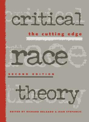 Critical Race Theory 2nd Ed - Delgado, Richard (Editor)