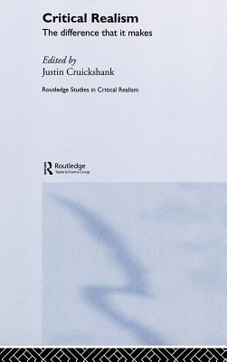 Critical Realism: The Difference It Makes - Cruickshank, Justin