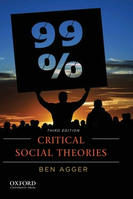 Critical Social Theories: An Introduction - Agger, Ben