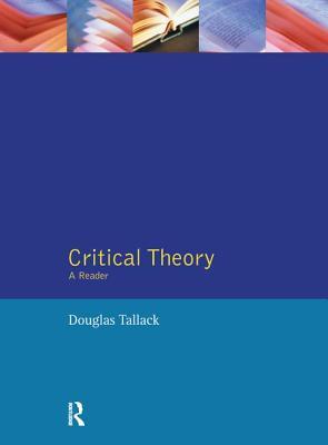 Critical Theory: A Reader - Tallack, Douglas
