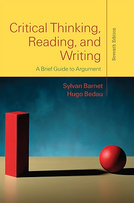 Critical Thinking, Reading, and Writing: A Brief Guide to Argument - Barnet, Sylvan