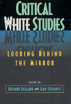 Critical White Studies - Delgado, Richard
