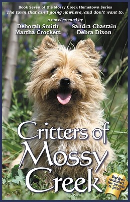 Critters of Mossy Creek - Smith, Deborah