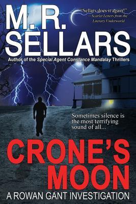 Crone's Moon: A Rowan Gant Investigation - Sellars, M R
