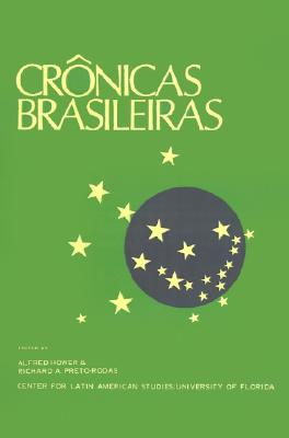 Cronicas Brasileiras: A Portuguese Reader - Hower, Alfred (Editor), and Preto-Rodas, Richard A (Editor)