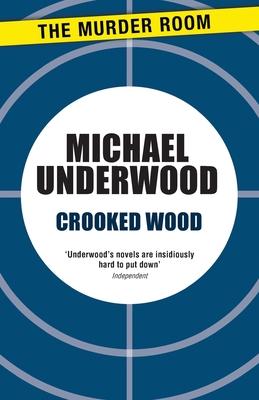 Crooked Wood - Underwood, Michael