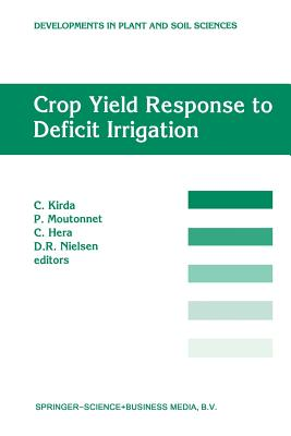 Crop Yield Response to Deficit Irrigation: Report of an Fao/IAEA Co-Ordinated Research Program by Using Nuclear Techniques - Kirda, C (Editor)