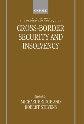 Cross-Border Security & Insolvency - Bridge, Michael (Editor), and Stevens, Robert (Editor)