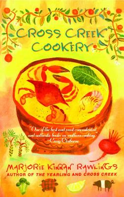 Cross Creek Cookery Cross Creek Cookery - Rawlings, Marjorie Kinnan