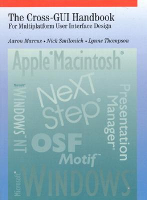 Cross-GUI Handbook: For Multiplatform User Interface Design - Marcus, Aaron, and Smilonich, Nick, and Thompson, Lynne