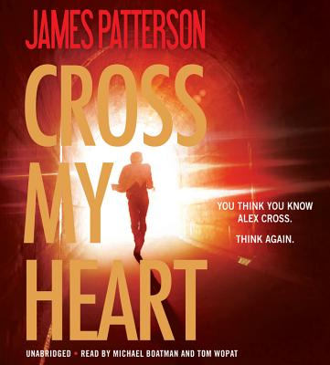 Cross My Heart - Patterson, James, and Boatman, Michael (Read by), and Wopat, Tom (Read by)