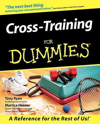 Cross Training for Dummies - Ryan, Tony, and Heaner, Martica