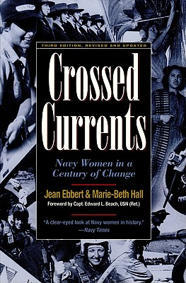 Crossed Currents: Navy Women 3ed - Ebbert, Jean, and Hall, Mary-Beth, and Hall, Marie-Beth
