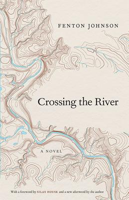 Crossing the River - Johnson, Fenton, and House, Silas (Introduction by)