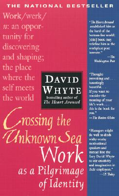 Crossing the Unknown Sea - Whyte, David, Dr.