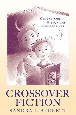 Crossover Fiction: Global and Historical Perspectives - Beckett, Sandra L