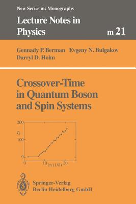 Crossover-Time in Quantum Boson and Spin Systems - Berman, Gennady P, and Bulgakov, Evgeny N, and Holm, Darryl D