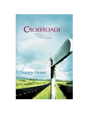 Crossroads - Moser, Nancy