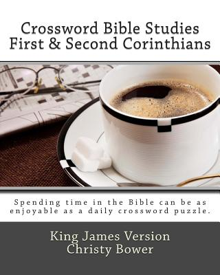Crossword Bible Studies - First & Second Corinthians: King James Version - Bower, Christy