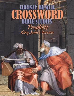 Crossword Bible Studies - Prophets: King James Version - Bower, Christy