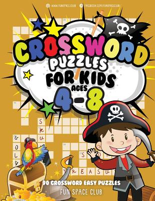 Crossword Puzzles for Kids Ages 4-8: 90 Crossword Easy Puzzle Books - Dyer, Nancy